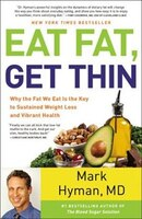 Eat Fat, Get Thin: Why The Fat We Eat Is The Key To