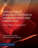 Application Of Nonlinear Systems In Nanomechanics And Nanofluids: Analytical Methods And Applications