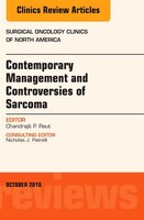 Contemporary Management And Controversies Of Sarcoma: An Issue Of Surgical Oncology Clinics Of North America