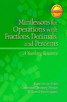 Minilessons For Operations With Fractions, Decimals, And Percents: A Yearlong Resource - Willem Uttenbogaard, Kara Imm, Catherine Twomey Fosnot