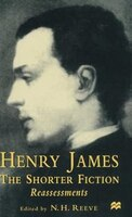 Henry James The Shorter Fiction: Reassessments