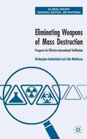 Eliminating Weapons Of Mass Destruction: Prospects for Effective International Verification