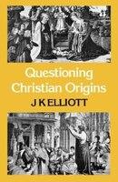 Questioning Christian Origins
