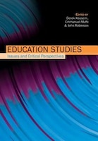 Education Studies:  Issues and Critical Perspectives: Issues and Critical Perspectives
