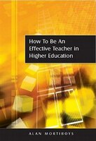 How To Be An Effective Teacher In Higher Education: Answers to Lecturers' Questions
