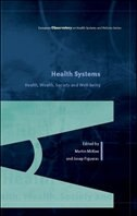 Health Systems, Health, Wealth and Societal Well-being: Assessing the case for investing in health systems: Assessing the case fo