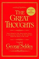 The Great Thoughts, Revised And Updated: From Abelard To Zola, From Ancient Greece To Contemporary America, The Ideas That Have Sh