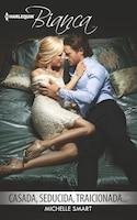 Casada, Seducida, Traicionada...: (wedded, Seduced, Betrayed...)