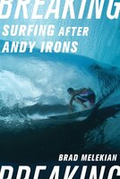 Breaking: Surfing After Andy Irons