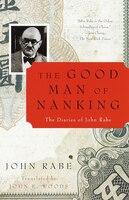 The Good Man of Nanking: The Diaries of John Rabe