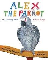 Alex The Parrot:  No Ordinary Bird: A True Story