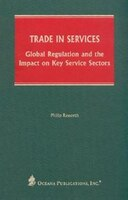 Trade In Services: Global Regulation and the Impact on Key Service Sectors