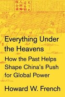 Everything Under The Heavens: How The Past Helps Shape China