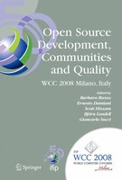 Open Source Development, Communities and Quality: IFIP 20th World Computer Congress, Working Group 2.3 on Open Source Software, Se