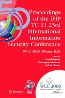 Proceedings of the IFIP TC 11 23rd International Information Security Conference: IFIP 20th World Computer Congress, IFIP