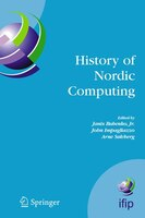 History of Nordic Computing: IFIP WG9.7 First Working Conference on the History of Nordic Computing (HiNC1), June 16-18, 2003, T