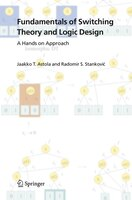 Fundamentals of Switching Theory and Logic Design: A Hands on Approach