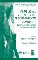 Interpersonal Violence in the African-American Community: Evidence-Based Prevention and Treatment Practices