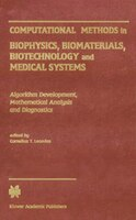 Computational Methods in Biophysics, Biomaterials, Biotechnology and Medical Systems: Algorithm Development, Mathematical Analysis