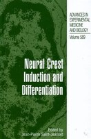 Neural Crest Induction and Differentiation