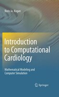 Introduction to Computational Cardiology: Mathematical Modeling and Computer Simulation
