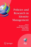 Policies And Research In Identity Management: First IFIP WG 11.6 Working Conference on Policies and Research in Identity Managemen