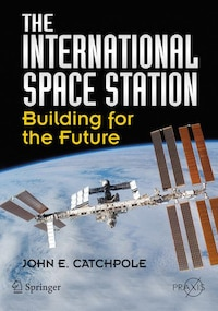 The International Space Station: Building for the Future