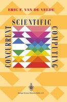 Concurrent Scientific Computing: CONCURRENT SCIENTIFIC COMPUTIN
