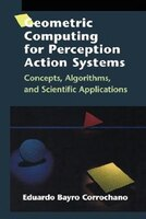 Geometric Computing For Perception Action Systems: Concepts, Algorithms, and Scientific Applications