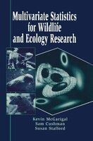 Multivariate Statistics for Wildlife and Ecology Research: Applications In Wildlife Research