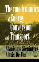 Thermodynamics of Energy Conversion and Transport