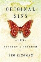 Original Sins: A Novel Of Slavery And Freedom