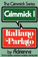 Gimmick I:  Italiano Parlato