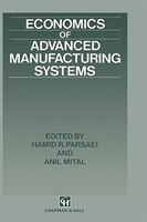 Economics of Advanced Manufacturing Systems