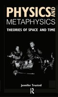Physics and Metaphysics: Theories of Space and Time