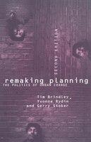 Remaking Planning: The Politics of Urban Change