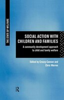 Social Action with Children and Families: A Community Development Approach to Child and Family Welfare