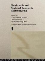 Multimedia and Regional Economic Restructuring