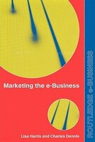 Marketing the e-Business: An Introduction