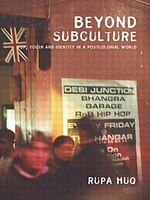 Beyond Subculture: Pop, Youth and Identity in a Postcolonial World