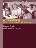 After Adoption: Direct Contact and Relationships