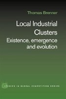 Local Industrial Clusters: Existence, Emergence And Evolution