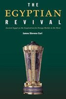 The Egyptian Revival: Ancient Egypt as the Inspiration for Design Motifs in the West