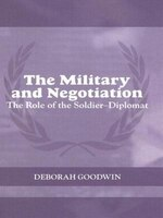 The Military And Negotiation: The Role Of The Soldier-diplomat