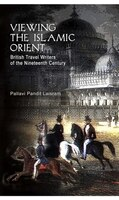 Viewing the Islamic Orient: British Travel Writers of the Nineteenth Century