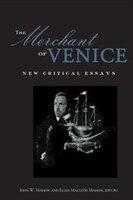 The Merchant Of Venice: Critical Essays