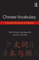Chinese Vocabulary: a graded workbook and reader