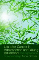 Life After Cancer in Adolescence and Young Adulthood: The Experience of Survivorship