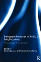 Democracy Promotion In The Eu?s Neighbourhood: From Leverage To Governance?