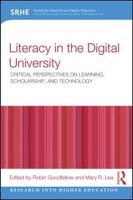 Literacy In The Digital University: Critical Perspectives On Learning, Scholarship And Technology